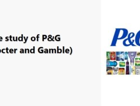 Case study of P&G (Procter and Gamble)